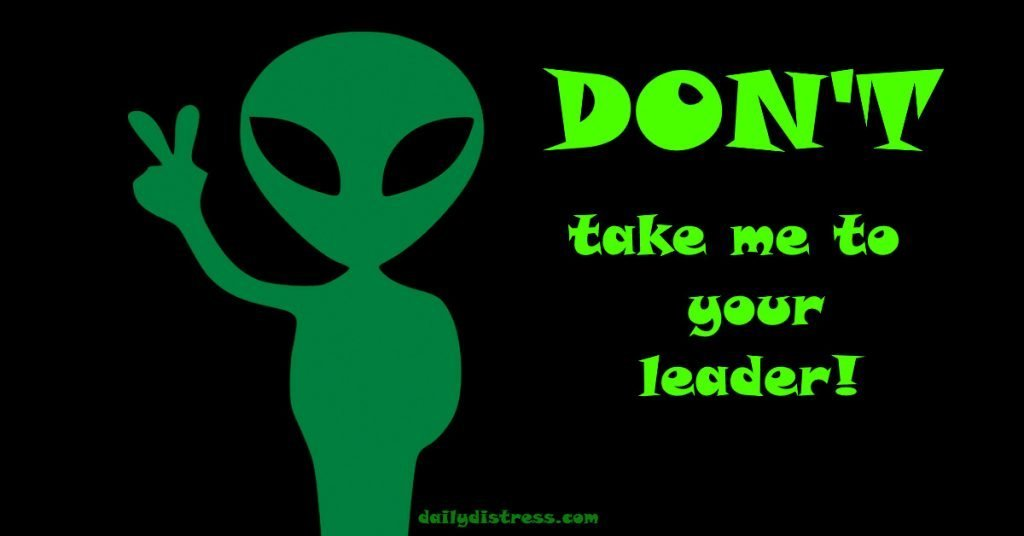 dont take me to your leader daily distress satire memes